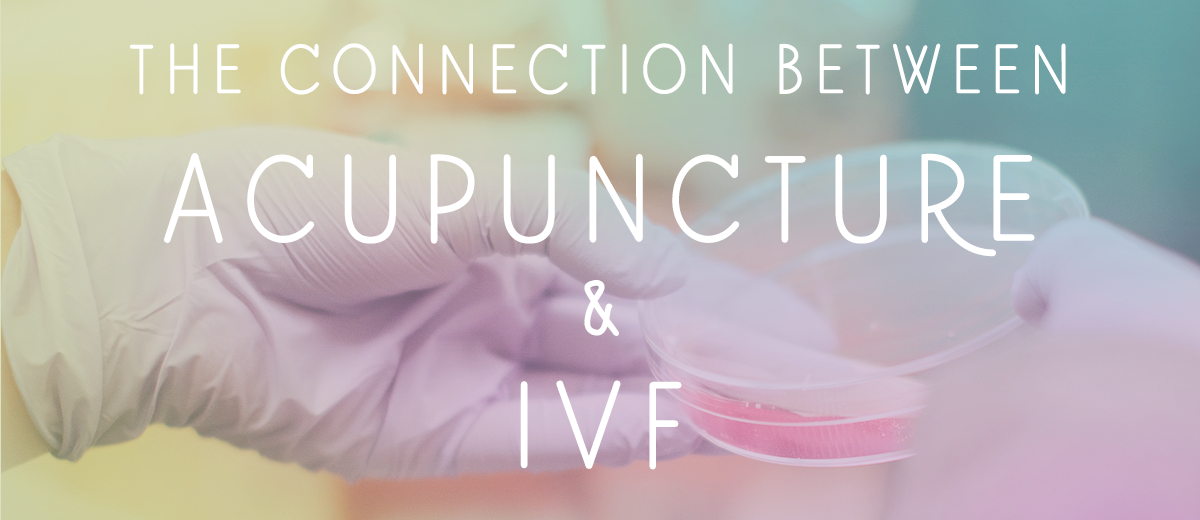 Improving IVF Success Rates Through Acupuncture - Well Woman